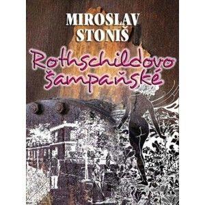 Miroslav Stoniš - Rothschildovo šampaňské