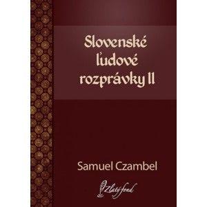 Samuel Czambel - Slovenské ľudové rozprávky II