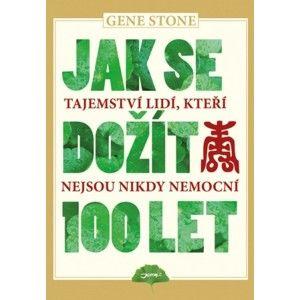 Gene Stone  - Jak se dožít 100 let