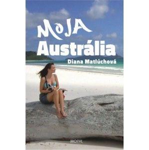 Diana Matlúchová - Moja Austrália