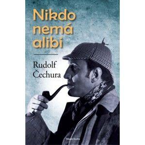 Rudolf Čechura - Nikdo nemá alibi