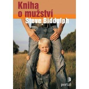 Steve Biddulph - Kniha o mužství
