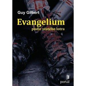 Guy Gilbert - Evangelium podle svatého lotra