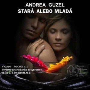 Andrea Guzel - Stará alebo mladá